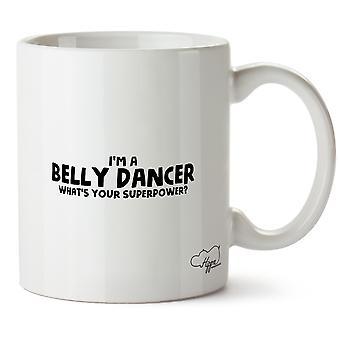 Hippowarehouse je suis une danseuse du ventre, ce qui est votre superpuissance imprimé tasse tasse en céramique 10oz
