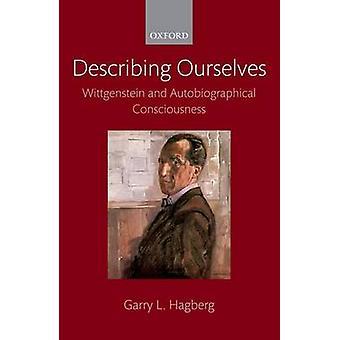 Beskriver os Wittgenstein og selvbiografiske bevidsthed af Hagberg & Garry L.