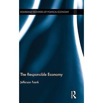 The Responsible Economy by Frank & Jefferson