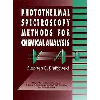Photothermal Spectroscopy Methods for Chemical Analysis by Bialkowski & Stephen