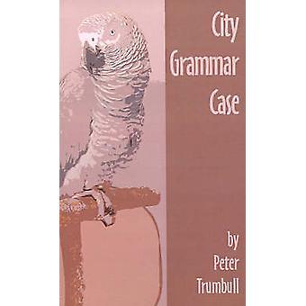 Caso de gramática de la ciudad por Trumbull y Peter