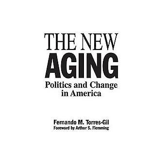 Den nye Aging politik og ændring i Amerika af Torres Gil & Fernando