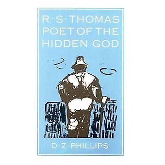 R.S. Thomas Poet of the Hidden God by Phillips & Dewi Zephaniah