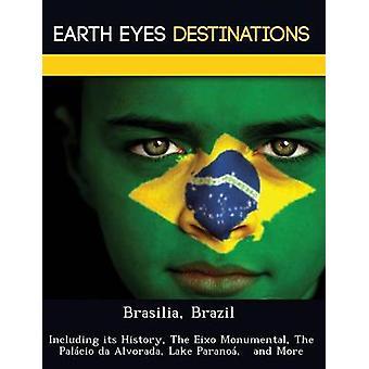 Brasília Brasil incluindo sua história o Eixo Monumental o Palcio da Alvorada Lago Parano e mais por Wilkins & Sandra
