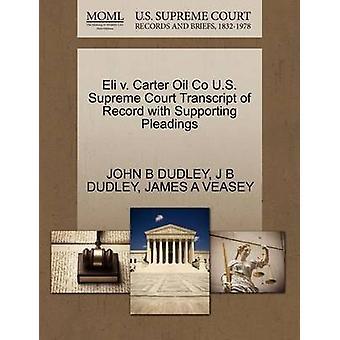 Eli v. Carter Öl Co US Supreme Court Transkript des Datensatzes mit Unterstützung von Schriftsätzen von DUDLEY & JOHN B