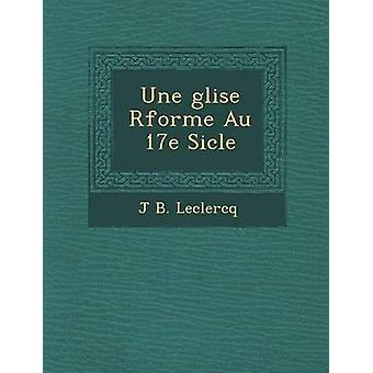 Une glise Rforme Au 17e Sicle af Leclercq & Jørgensen B.