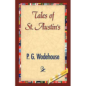 Tales of St. Austins by Wodehouse & P. G.