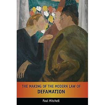 The Making of the Modern Law of Defamation by Mitchell & Paul