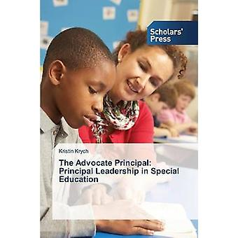 The Advocate Principal Principal Leadership in Special Education by Krych Kristin