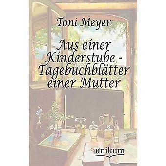 Aus einer Kinderstube Tagebuchbltter einer Mutter par Meyer & Toni