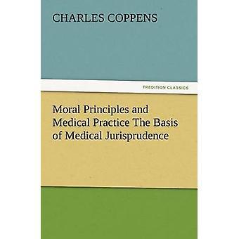 المبادئ الأخلاقية والطبية الممارسة أساسا للفقه الطبي بتشارلز & كوبنز