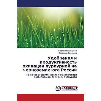 Udobreniya jag Produktivnost Ekhinatsei Purpurnoy Na Chernozemakh Yuga Rossii av Gontjarova Lyudmila