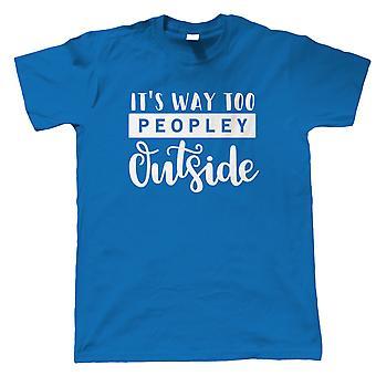 Het is veel te peopley buiten Mens T-Shirt | Grappige humor Satire grappen lachen StandUp Comic | Grappig Gift hem