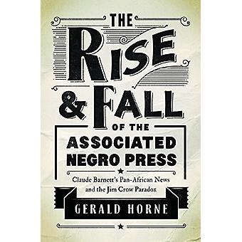 The Rise and Fall of the Associated Negro Press - Claude Barnett's Pan