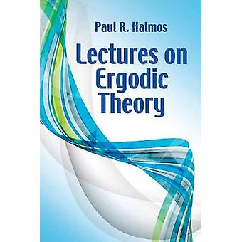 Lectures on Ergodic Theory by Paul R. Halmos - 9780486814896 Book