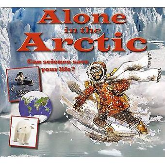 Alone in the Arctic by Gerry Bailey - 9780778704348 Book