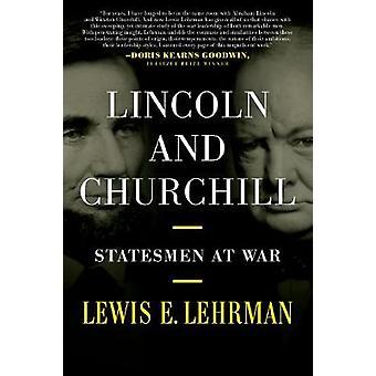 Lincoln & Churchill - Statesmen at War by Lewis E. Lehrman - 978081171
