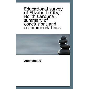 Educational Survey of Elizabeth City - North Carolina - Summary of Con