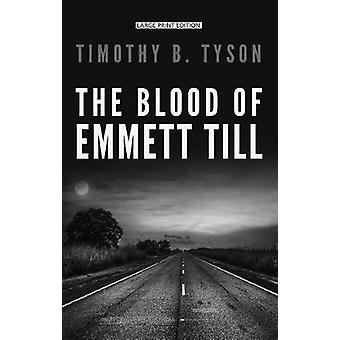 The Blood of Emmett Till by Timothy B Tyson - 9781410497802 Book
