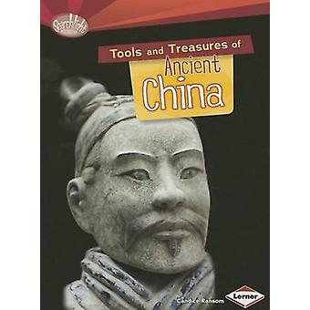 Tools and Treasures of Ancient China by Candice F Ransom - 9781467723