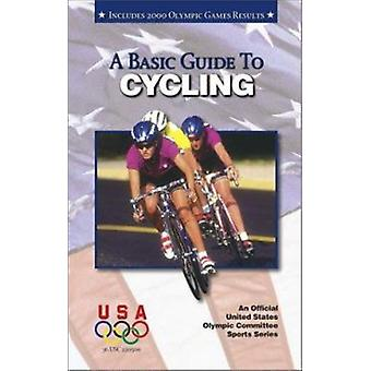 A Basic Guide to Cycling (2nd Revised edition) by United States Olymp