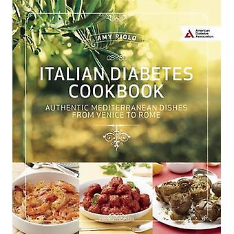 Italian Diabetes Cookbook - Delicious and Healthful Dishes from Venice