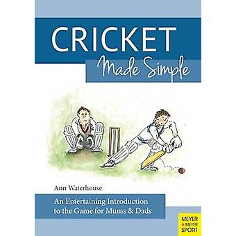Cricket Made Simple - An Entertaining Introduction to the Game for Mum