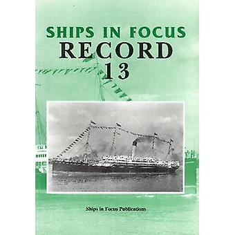 Ships in Focus Record 13 by Ships In Focus Publications - John Clarks