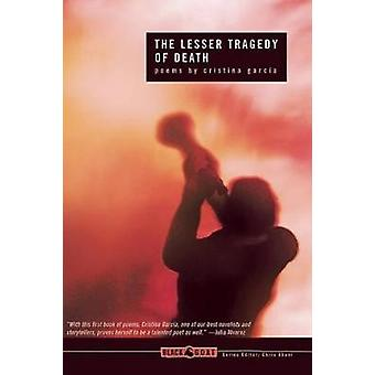 The Lesser Tragedy of Death by Cristina Garcia - Chris Abani - 978193