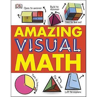 Amazing Visual Math by DK Publishing - DK - 9781465420176 Book