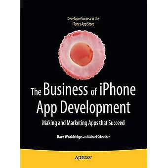 De Business van iPhone App ontwikkeling - Making en Marketing Apps Tha