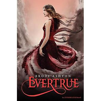 Evertrue by Brodi Ashton - 9780062071200 Book