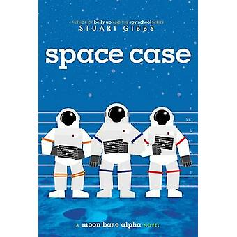 Space Case by Stuart Gibbs - 9781442494879 Book
