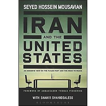 Iran and The United States: An Insider-apos;s View on the Failed Past and the Road to Peace (Key Concepts in Philosophy)
