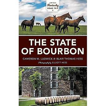 De staat van Bourbon - het verkennen van de geest van Kentucky door de staat o