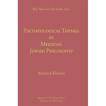 Eschatological themes in medieval Jewish philosophy