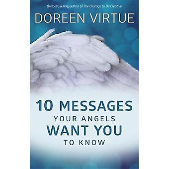 10 Messages Your Angels Want You to Know by Doreen Virtue