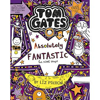 Tom Gates is Absolutely Fantastic at some things by Liz Pichon