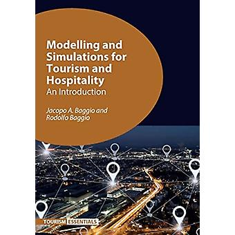 Modelling and Simulations for Tourism and Hospitality  An Introduction by Jacopo A Baggio & Rodolfo Baggio