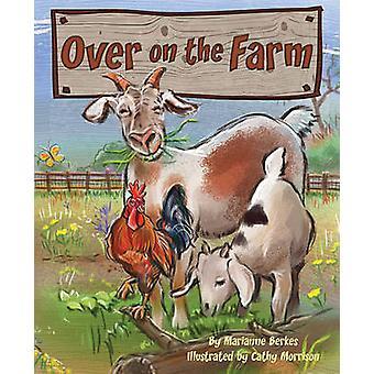Over on the Farm par Marianne Berkes
