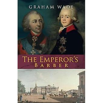 The Emperors Barber by Wade & Graham