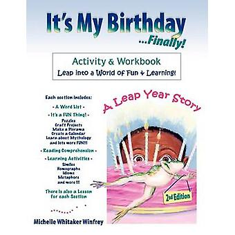 Its My Birthday Finally  Activity and Workbook by Winfrey & Michelle Whitaker