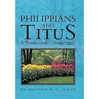 Filipperne og Titus A Pentecostal Commentary av Sadiku & Matthew O.
