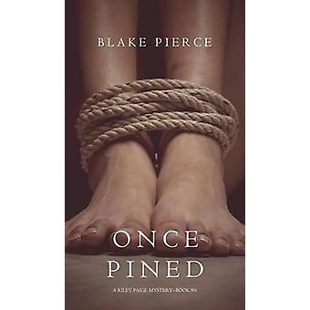 Once Pined A Riley Paige MysteryBook 6 by Pierce & Blake