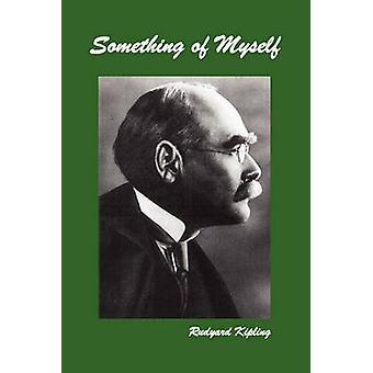 Something of Myself by Kipling & Rudyard