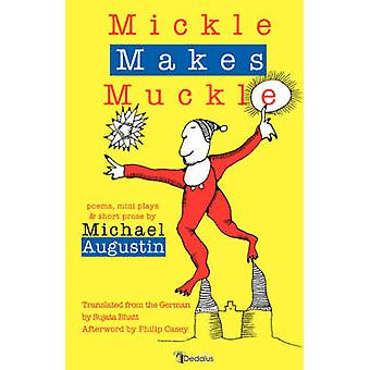 Mickle Makes Muckle by Augustin & Michael