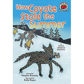 How Coyote Stole the Summer - A Native American Folktale by Stephen Kr