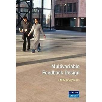 Multivariable Feedback Design by Maciejowski & J. M.