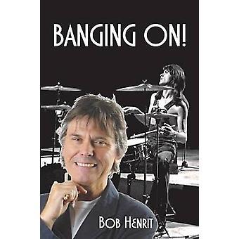 Banging On by Henrit & Bob