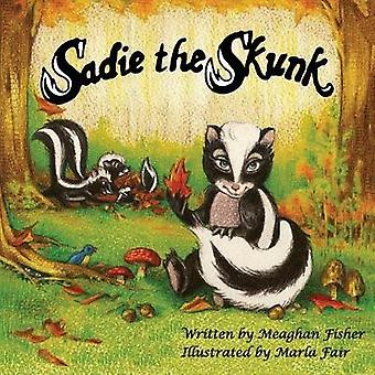 Sadie the Skunk by Fisher & Meaghan